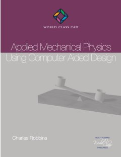 Applied Mechanical Physics Using Computer Aided Design